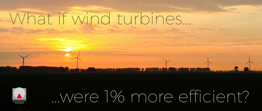 Maintenance Partners - What if wind turbines were 1 percent more efficient?